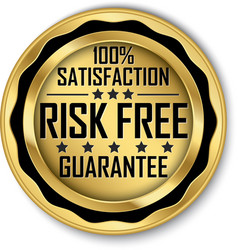 risk free 100 satisfaction guarantee gold label vector image