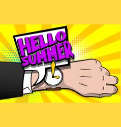 hello summer comic text pop art hand watch vector image vector image
