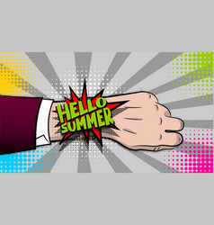 Hello summer hand watch comic text pop art vector