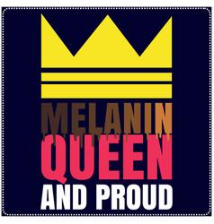 melanin queen saying typography t shirt design wit vector image