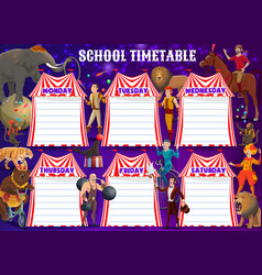 schedule on whole week circus performers animals vector image