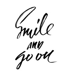 smile and go on hand drawn lettering vector image