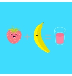 Banana plus strawberry equal fresh glass of juice vector image