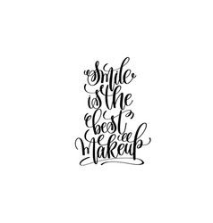 smile is the best makeup hand lettering positive vector image