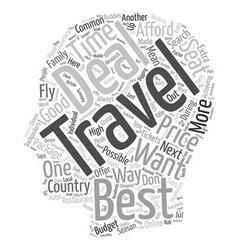 Get The Best Travel Deal text background wordcloud vector image vector image