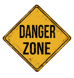 danger zone vintage rusty metal sign vector image