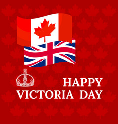 Happy victoria day card with flag crown maple vector