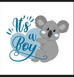 Its a boy - newborn greeting with cute koala vector