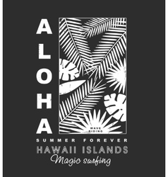 Aloha hawaii islands t-shirt print vector