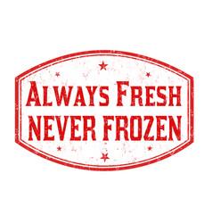 always fresh never frozen grunge rubber stamp vector image vector image