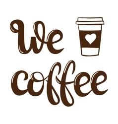 Coffee menu letteryng vector image