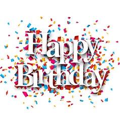 Paper happy birthday confetti sign vector