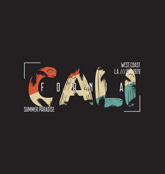 california typography graphics for t-shirt vector image