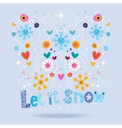 Let it snow design vector image