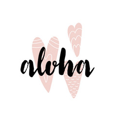 aloha lettering with heart calligraphy vector image