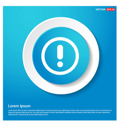 Warning icon abstract blue web sticker button vector