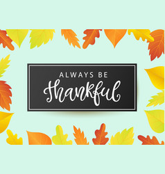 always be thankful thanksgiving day poster vector image vector image
