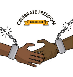 Celebrate freedom juneteenth black handshake with vector
