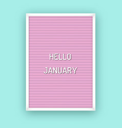 hello january motivation quote on pink letterboard vector image