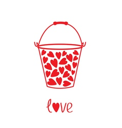 Love bucket with hearts inside Card vector