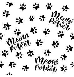 Meow power and cats paws seamless pattern vector
