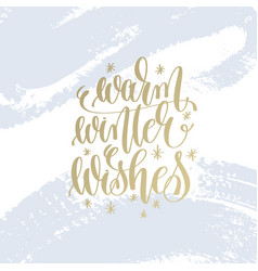 Warm winter wishes hand lettering holiday poster vector