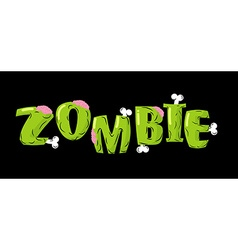 Zombie lettering Bones and brains Living dead vector image vector image