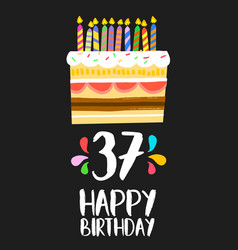 happy birthday card 37 thirty seven year cake vector image