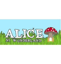 Alice in Wonderland lettering on green grass and vector image