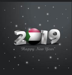 2019 happy new year sudan flag typography vector