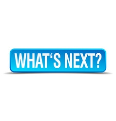 Whats next blue 3d realistic square isolated vector image