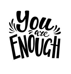 You are enough poster banner lettering design vector