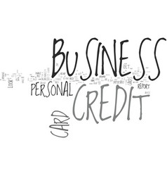 what to look for in business credit cards text vector image vector image