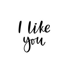 hand drawn phrase i like you for social media vector image