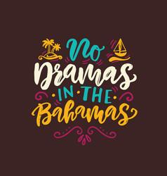 no dramas in bahamas funny summer beach quote vector image