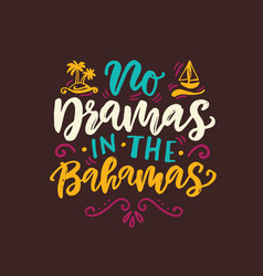 no dramas in the bahamas funny summer beach quote vector image
