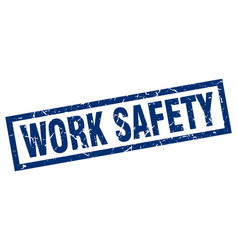Square grunge blue work safety stamp vector