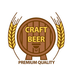 craft beer with premium quality barrel logotype on vector image