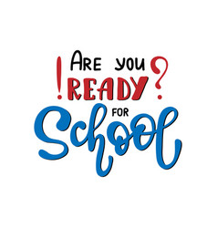 are you ready for school vector image