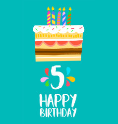 Happy birthday cake card for 5 five year party vector