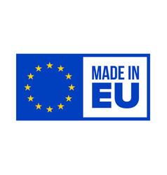 Made in eu quality certificate label in eu vector
