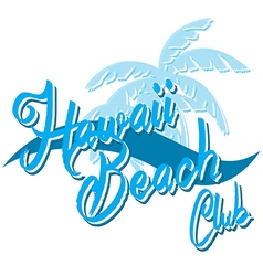 Hawaii beach typography t-shirt graphics surf vector image