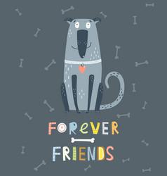 dog forever friend poster or card design vector image