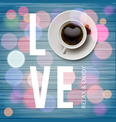 Love coffee cup coffee blurred background vector
