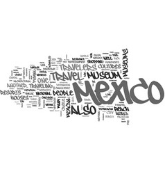 What to look for travel in mexico text word cloud vector