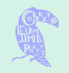 lettering crazy summer party inscribed in toucan vector image