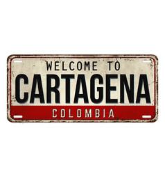 welcome to cartagena vintage rusty metal plate vector image