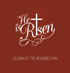 he is risen and cross vector image vector image