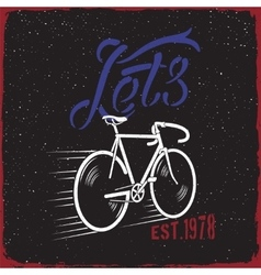 Bicycle Quote Lets GO vector image vector image