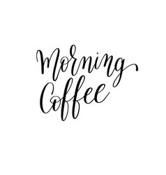 Morning coffee black and white hand written vector